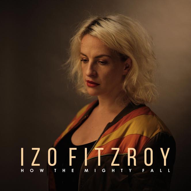 Pochette de l'album « How the Mighty Fall », d'Izo Fitzroy.