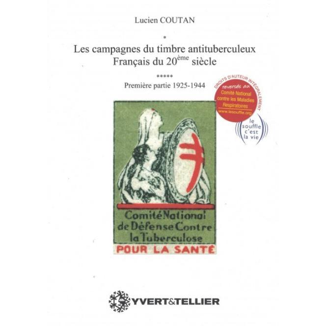 Le premier tome du catalogue sur« Les Campagnes du timbre antituberculeux français du 20e siècle (1925-1944) aux Editions Yvert et Tellier (2010).