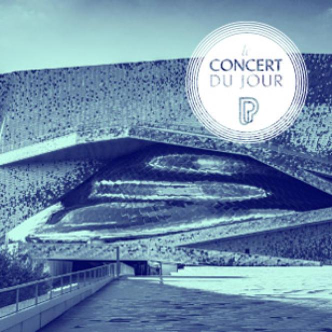 Le Concert du jour à La Philharmonie de Paris.
