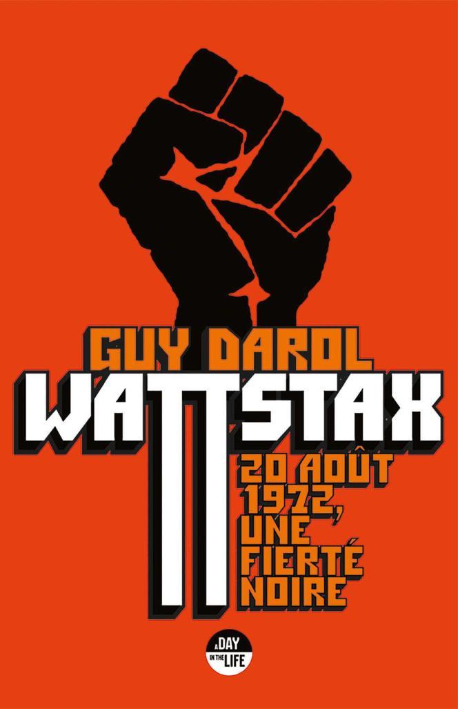 Couverture du livre«Wattstax, 20août1972, une fierté noire».