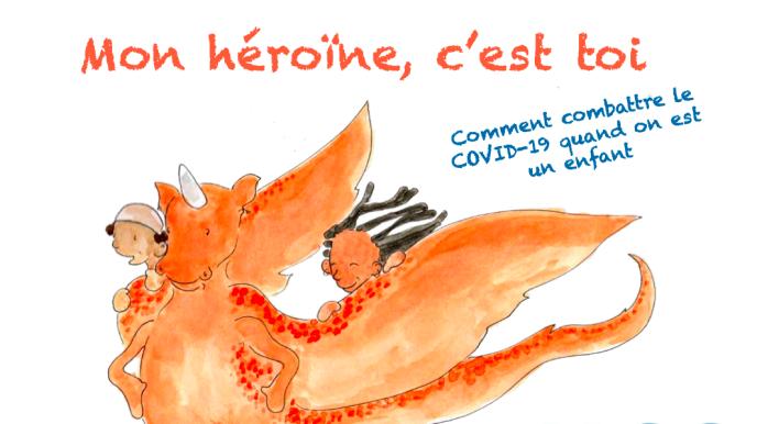 « Mon héroïne, c'est toi. Comment combattre le Covid-19 quand on est un enfant», un livre écrit et illustré par la Britannique Helen Patuck pour l'Organisation mondiale de la santé (OMS) et disponible en open source sur Internet en douze langues.