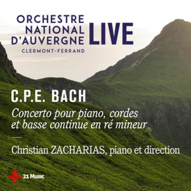 Pochette de l'album«Concerto pour piano, cordes et basse continue en ré mineur», de Carl Philipp Emanuel Bach, par l'Orchestre national d'Auvergne, Christian Zacharias (piano et direction).