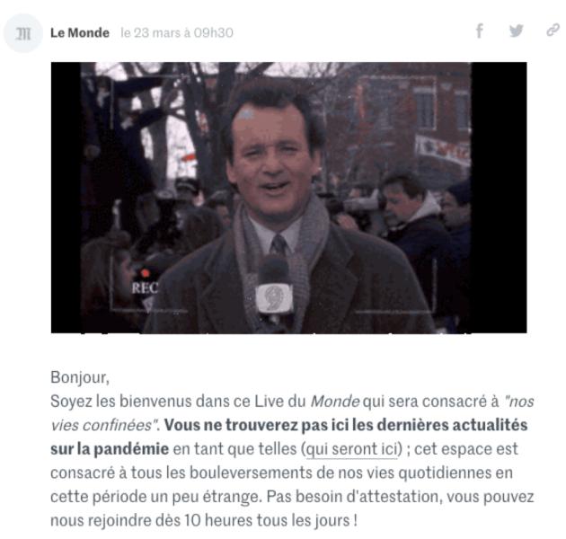 Le premier message publié sur ce« live», le 23mars, fait référence au film«Un jour sans fin» (1993), de Harold Ramis.