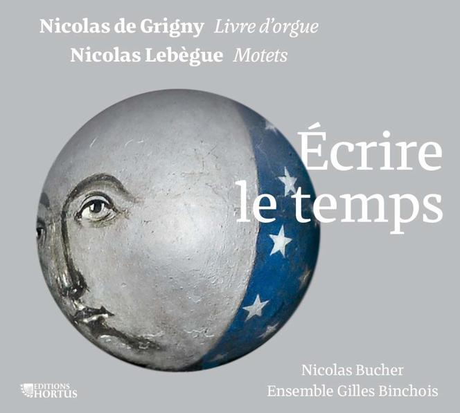 Pochette de l'album« Ecrire le temps», deNicolas de Grigny et Nicolas Lebègue.