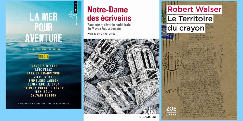 Les « écrivains de marine », « Notre-Dame des écrivains », Robert Walser : la chronique « poches » de Mathias Enard