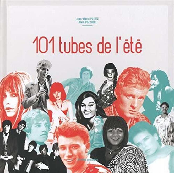 Couverture du livre«101 Tubes de l'été», de Jean-Marie Potiez etAlain Pozzuoli.
