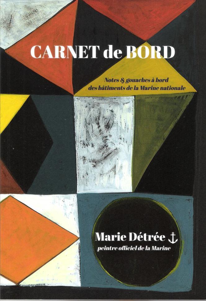 « Carnet de bord », par Marie Détrée.