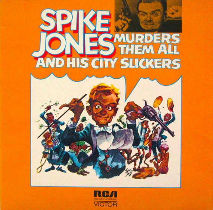 «Spike Jones Murders Them All» (1973), de Spike Jones and His City Slickers.