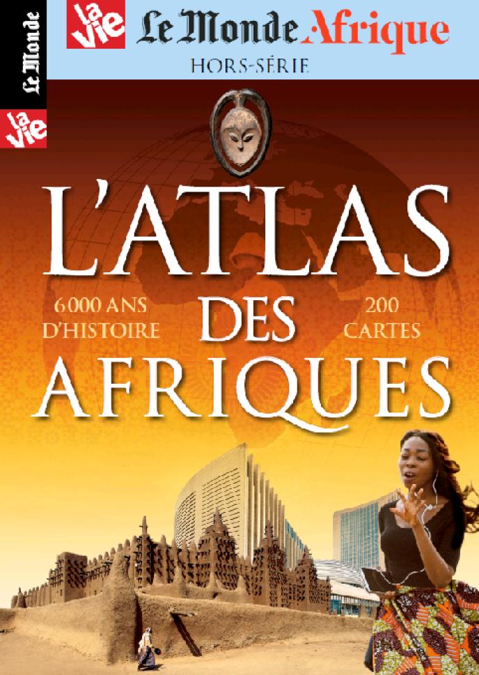 «L'Atlas des Afriques», un hors-série de «La Vie» et du «Monde Afrique», 188 pages, 12euros, en kiosques ou sur la boutique.lemonde.fr