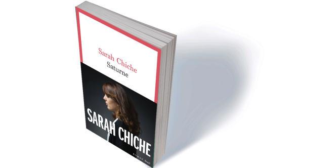 «Saturne», de Sarah Chiche, Seuil, 208 p., 18€., numérique, 13€.