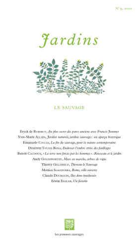 La dernière livraison de l'estimée revue« Jardins», animée par l'écrivain, jardinier et éditeur Marco Martella, affiche son thème sur son élégante couverture :« Le sauvage».Le terme (qui vient du latin «silva», forêt) est scruté dans ses différentes usages – littéraire, botanique, anthropologique, politique, philosophique ou poétique. Francis Jammes, Jean-Jacques Rousseau ou l'Américain Thoreau sont bien sûr évoqués ici, et l'artiste majeur du land art Andy Goldsworthy y décrit de manière vivante son rapport intuitif à la nature.