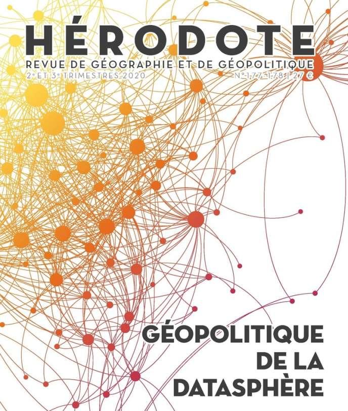 « Hérodote », 2e et 3e trimestres 2020, « Géopolitique de la datasphère », 374 pages, 27 euros.