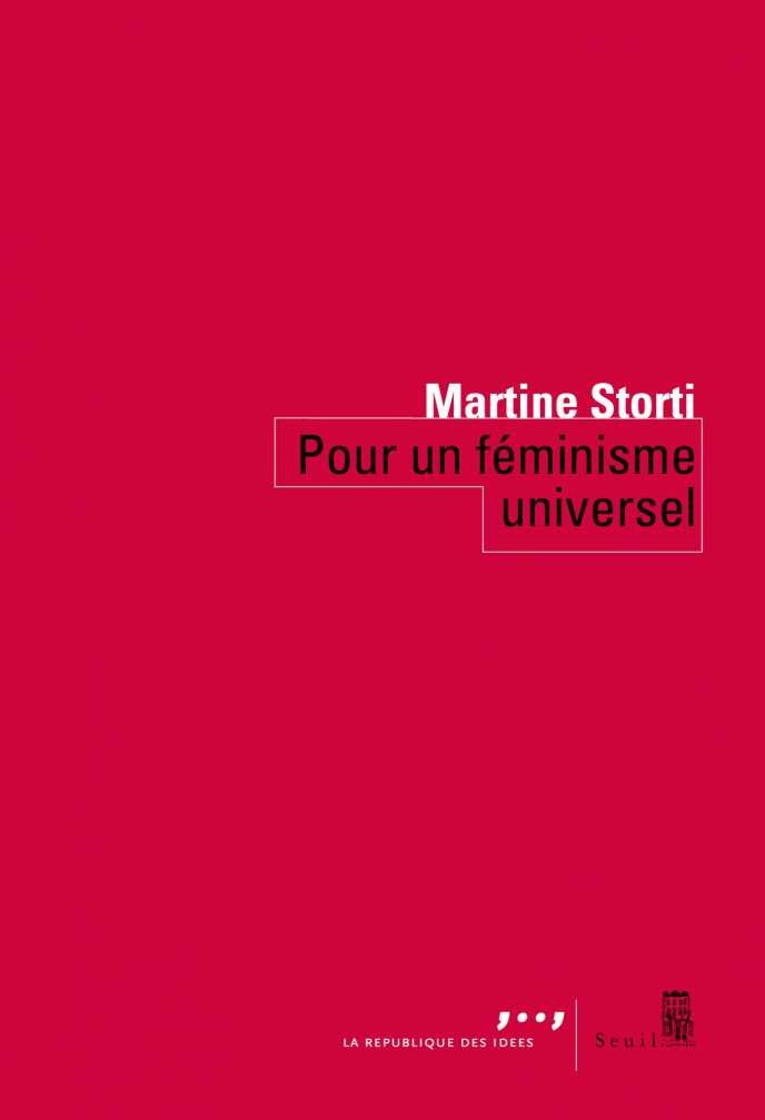 «Pour un féminisme universel», de Martine Storti, Seuil, 112 pages, 11,80€.