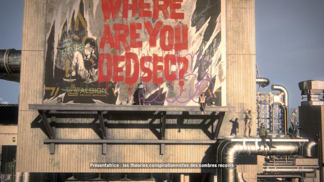 Le groupe DedSec est un collectif d'hacktivistes luttant contre une entreprise paramilitaire.