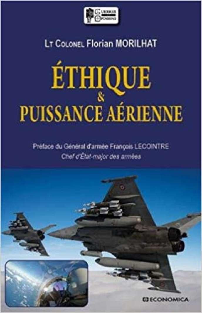 Florian Morilhat, «Ethique et puissance aérienne», Economica, 108 pages, 24 euros
