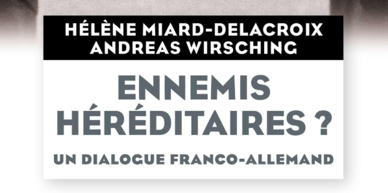 «Ennemis héréditaires? Un dialogue franco-allemand», aux racines du couple européen