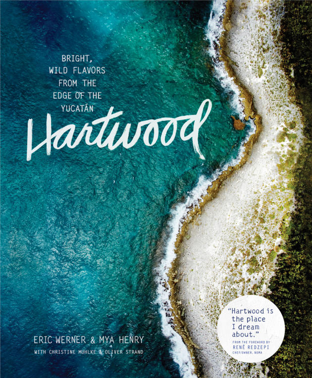 « Hartwood : Bright, Wild Flavors from the Edge of the Yucatán », un recueil de recettes du chef new-yorkais Eric Werner.