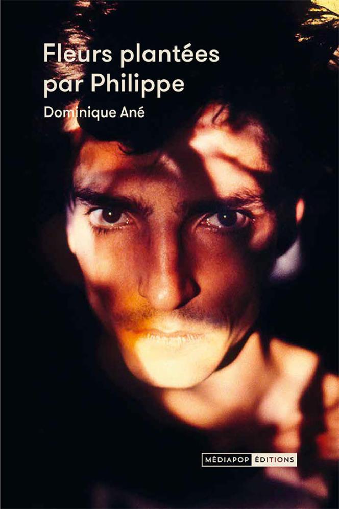 Couverture de l'ouvrage «Fleurs plantées par Philippe», de Dominique Ané, paru aux éditions Médiapop.