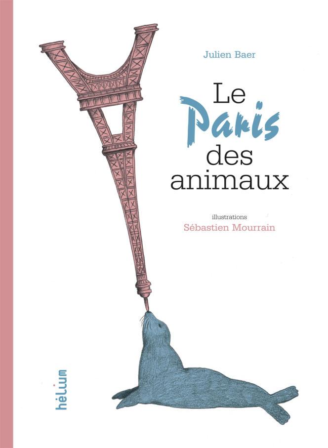 «Le Paris des animaux», de Julien Baer et Sébastien Mourrain.