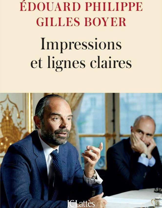 « Impressions et lignes claires », d'Edouard Philippe et Gilles Boyer, Lattès, 378 pages, 21,90 euros.
