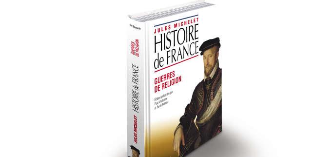 """La collection «""""Histoire de France"""", de Jules Michelet». «Guerres de religion»"""