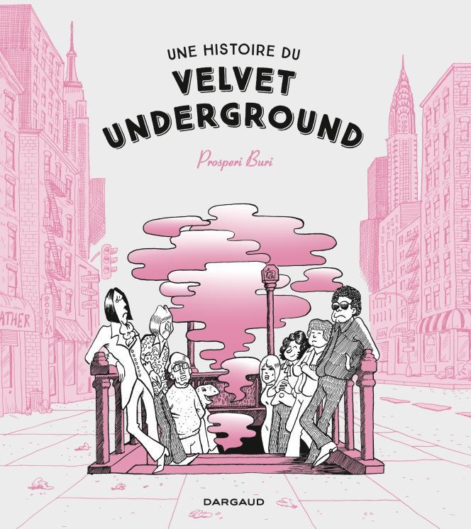 Couverture de « Une histoire du Velvet Underground », de Prosperi Buri.