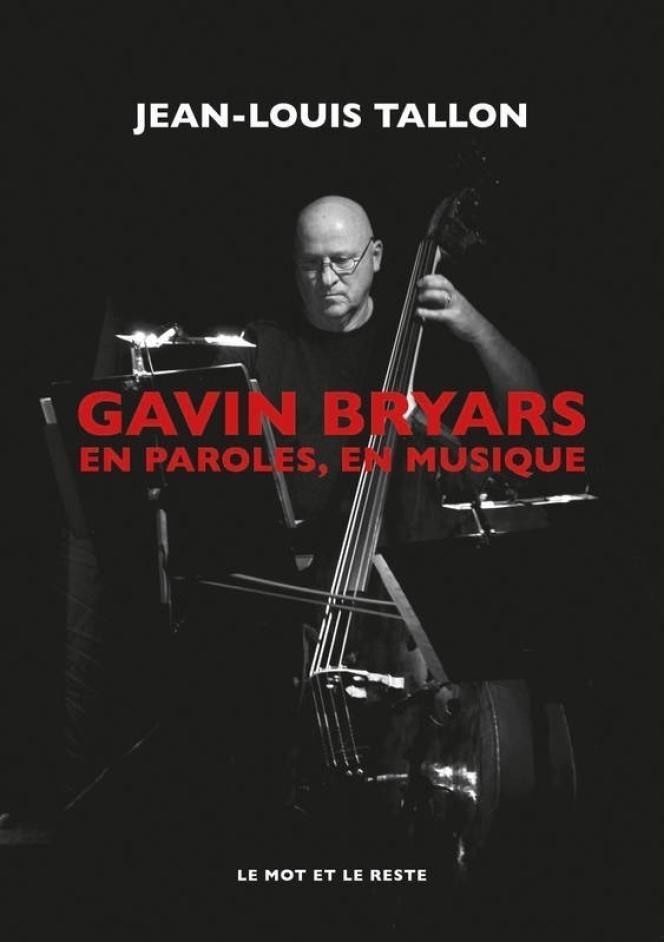 Couverture de « Gavin Bryars. En paroles, en musique », entretiens avec Jean-Louis Tallon.