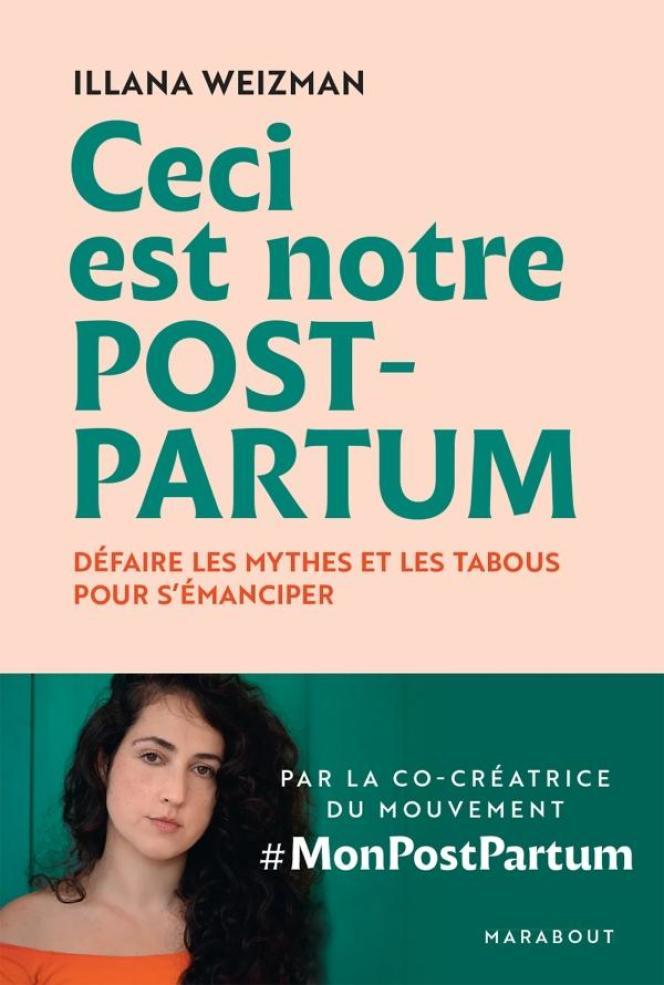 «Ceci est notre post-partum», d'Illana Weizman.