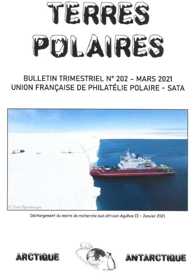 « Terres polaires », n°202, mars 2021, 28 pages, trimestriel édité par l'Union française de philatélie polaire-Sata, Jean-Pascal Cogez, 18B, rue Florian, 26000 Valence.