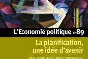 « La planification, une idée d'avenir »,«L'Economie politique», n°89, janvier 2021, 12 euros.