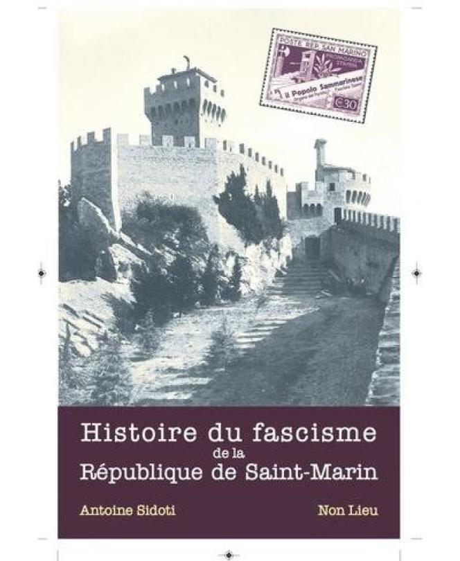 «Histoire du fascisme de la République de Saint Marin» (Editions Non Lieu, 2020)