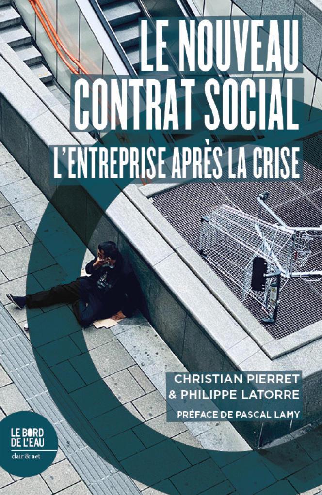 «Le Nouveau contrat social. L'entreprise après la crise», de Christian Pierret et Philippe Latorre. Editions Le Bord de l'eau, 210 pages, 18 euros.