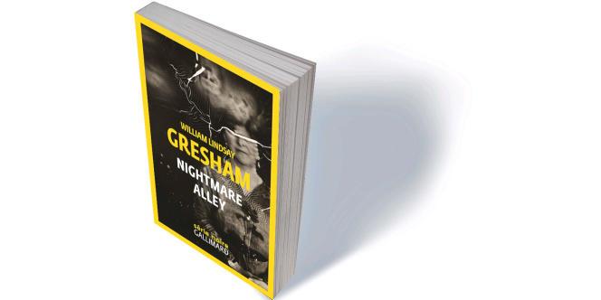 «Nightmare Alley», de William Lindsay Gresham, traduit de l'anglais (Etats-Unis) par Denise Nast, révisé par Marie-Caroline Aubert, introduction de Nick Tosches, Gallimard, «Série noire», 452 p., 22€.