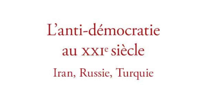 « L'anti-démocratie au XXIe siècle », une analyse de trois régimes autoritaires dans le monde