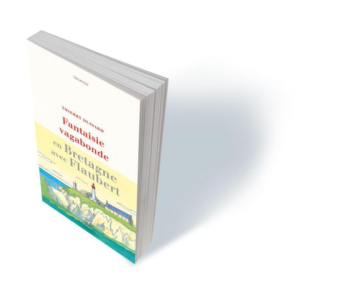 «Fantaisie vagabonde. En Bretagne avec Flaubert», de Thierry Dussard, Paulsen, 184p., 19,90€, numérique 11€.