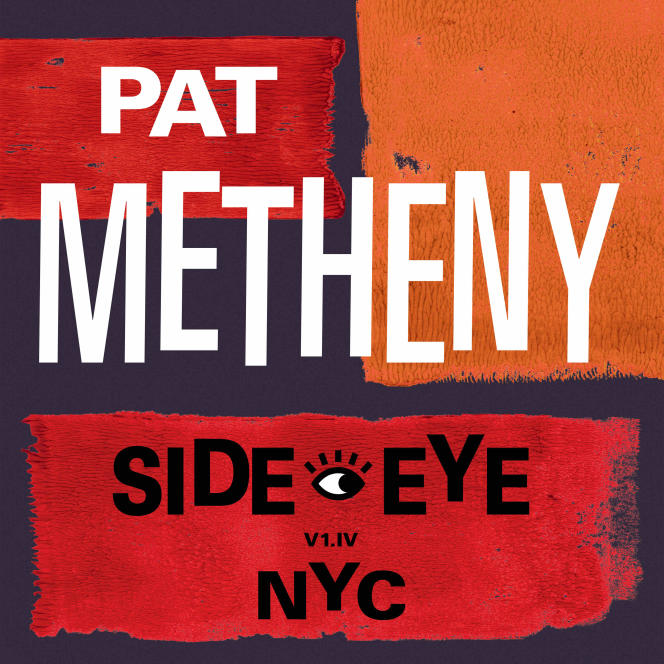 Pochette de l'album «Side-Eye NYC (V1.IV)», de Pat Metheny.