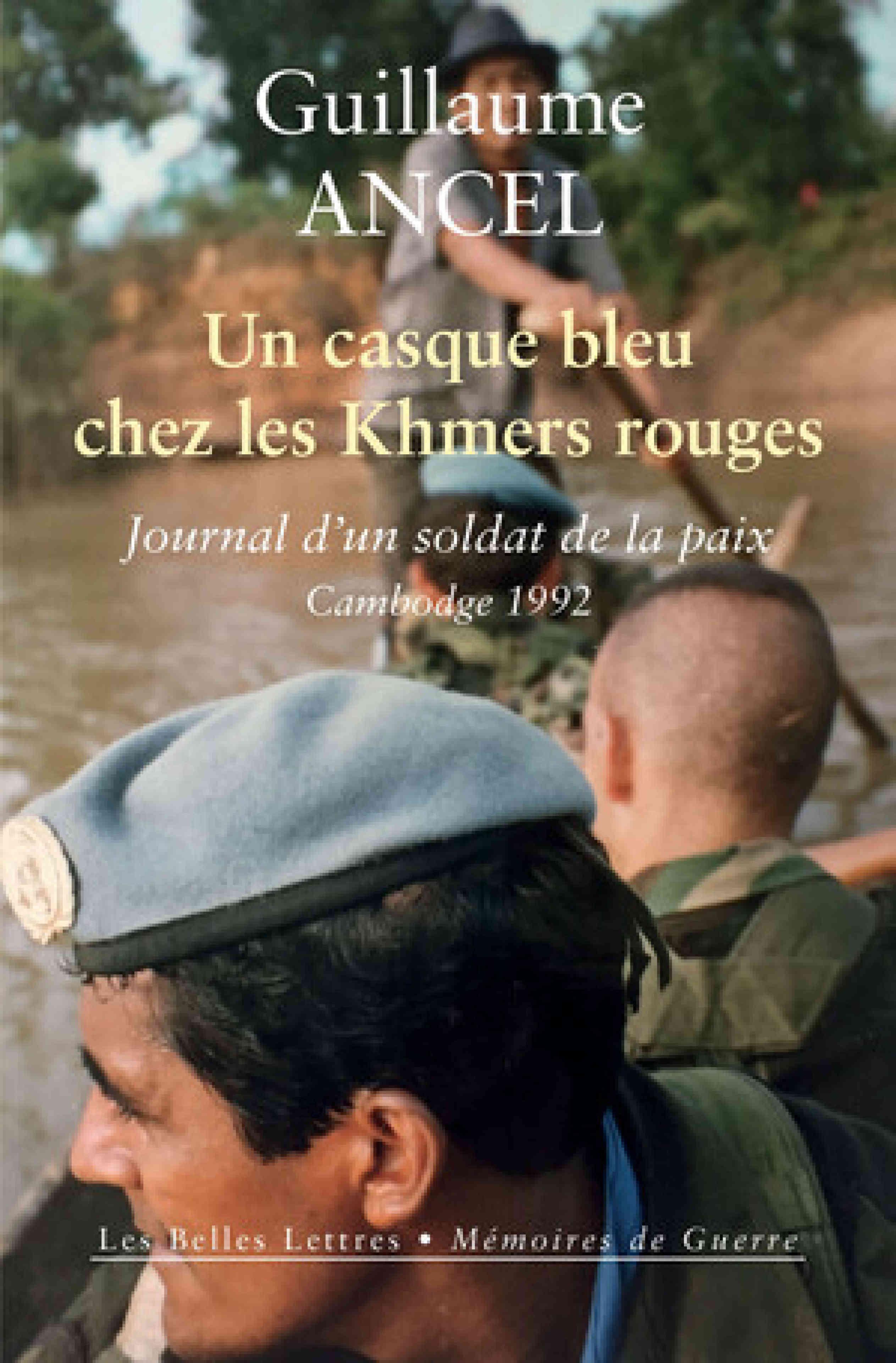 «Un casque bleu chez les Khmers rouges. Journal d'un soldat de la paix, Cambodge 1992», de Guillaume Ancel. Les Belles Lettres, «Mémoires de guerre», 272pages, 19,50euros.