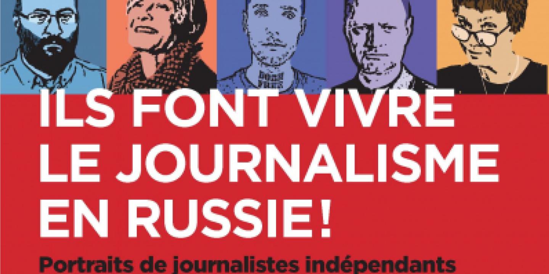 « Ils font vivre le journalisme indépendant en Russie ! » : à leurs risques et périls