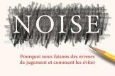 « Noise. Pourquoi nous faisons des erreurs de jugement et comment les éviter », Odile Jacob, 464 pages, 27,90 euros.