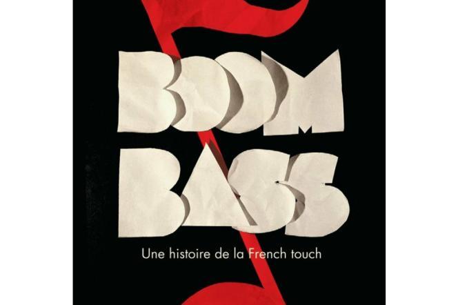« Boom Bass, une histoire de la French touch», d'Hubert Blanc-Francard.
